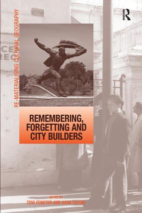 Remembering, Forgetting and City Builders: 1st Edition (Paperback) book cover