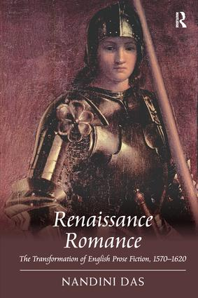 Renaissance Romance: The Transformation of English Prose Fiction, 1570–1620, 1st Edition (Paperback) book cover