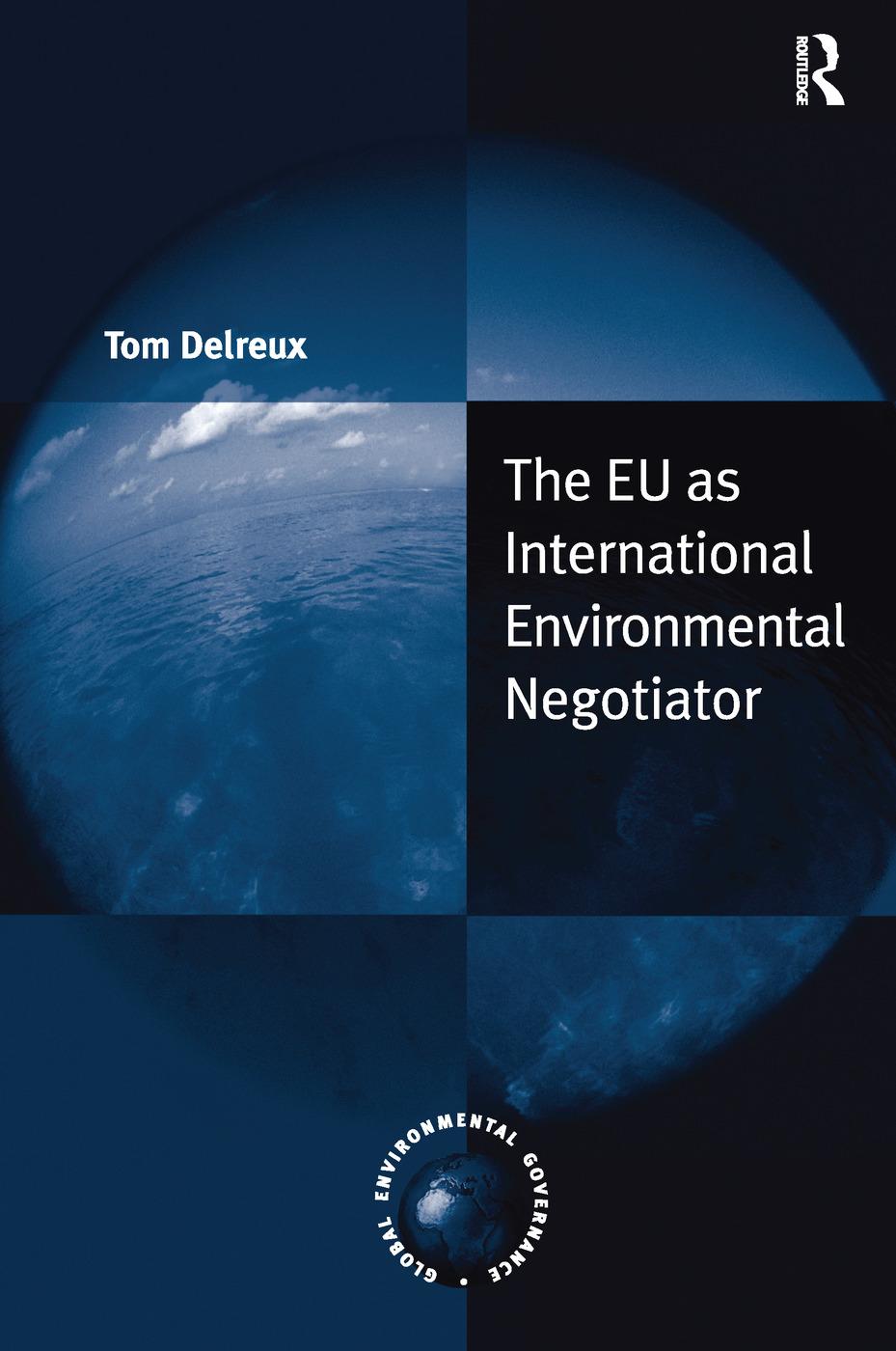 The EU as International Environmental Negotiator: 1st Edition (Paperback) book cover