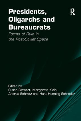 Presidents, Oligarchs and Bureaucrats: Forms of Rule in the Post-Soviet Space (e-Book) book cover