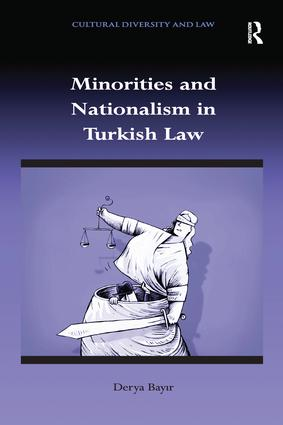 Minorities and Nationalism in Turkish Law: 1st Edition (Paperback) book cover
