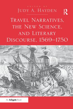 Travel Narratives, the New Science, and Literary Discourse, 1569-1750