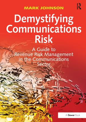 Demystifying Communications Risk: A Guide to Revenue Risk Management in the Communications Sector, 1st Edition (Paperback) book cover