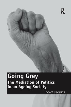 Going Grey: The Mediation of Politics in an Ageing Society book cover