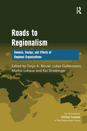 Roads to Regionalism: Genesis, Design, and Effects of Regional Organizations, 1st Edition (e-Book) book cover