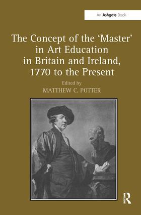 The Concept of the 'Master' in Art Education in Britain and Ireland, 1770 to the Present book cover