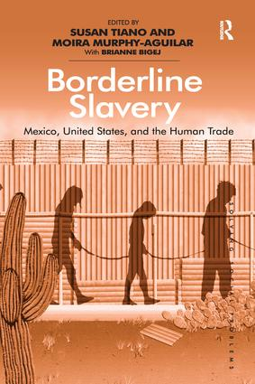 Borderline Slavery: Mexico, United States, and the Human Trade, 1st Edition (Paperback) book cover