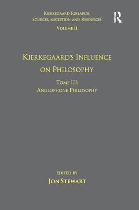 Volume 11, Tome III: Kierkegaard's Influence on Philosophy: Anglophone Philosophy book cover