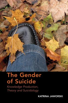 The Gender of Suicide: Knowledge Production, Theory and Suicidology, 1st Edition (Paperback) book cover