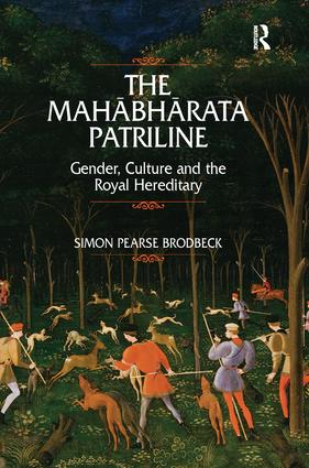 The Mahabharata Patriline: Gender, Culture, and the Royal Hereditary, 1st Edition (Paperback) book cover