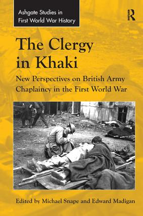 The Clergy in Khaki: New Perspectives on British Army Chaplaincy in the First World War, 1st Edition (Paperback) book cover