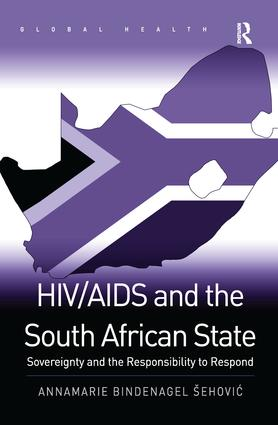HIV/AIDS and the South African State: Sovereignty and the Responsibility to Respond book cover