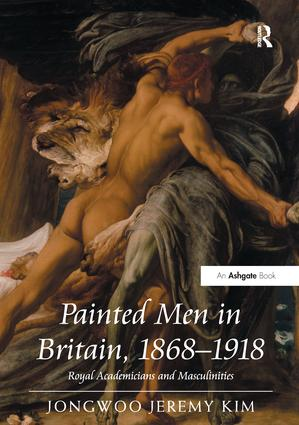 Painted Men in Britain, 1868–1918: Royal Academicians and Masculinities (Hardback) book cover