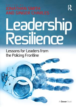 Leadership Resilience: Lessons for Leaders from the Policing Frontline, 1st Edition (Paperback) book cover