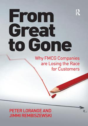 From Great to Gone: Why FMCG Companies are Losing the Race for Customers, 1st Edition (Paperback) book cover