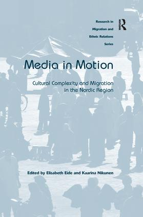 Media in Motion: Cultural Complexity and Migration in the Nordic Region, 1st Edition (Paperback) book cover