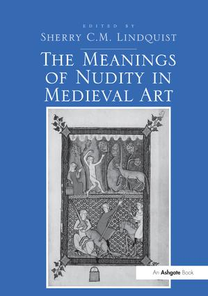 The Meanings of Nudity in Medieval Art: 1st Edition (Paperback) book cover
