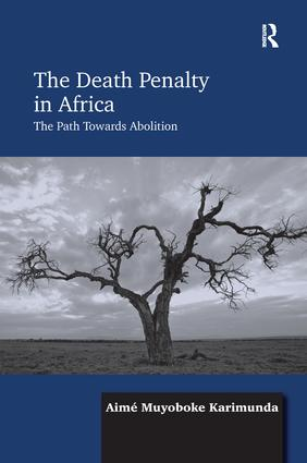 The Death Penalty in Africa: The Path Towards Abolition, 1st Edition (Paperback) book cover