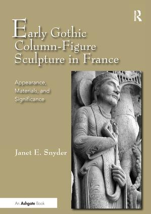Early Gothic Column-Figure Sculpture in France: Appearance, Materials, and Significance book cover
