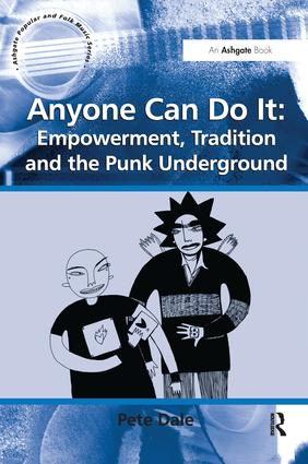 Anyone Can Do It: Empowerment, Tradition and the Punk Underground: 1st Edition (Paperback) book cover