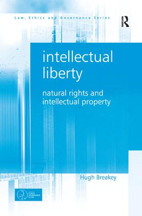 Intellectual Liberty: Natural Rights and Intellectual Property, 1st Edition (Paperback) book cover