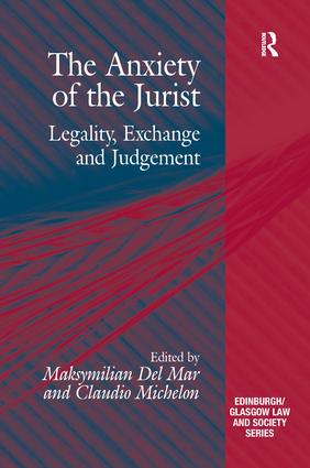 The Anxiety of the Jurist: Legality, Exchange and Judgement, 1st Edition (e-Book) book cover