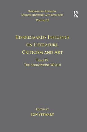 Volume 12, Tome IV: Kierkegaard's Influence on Literature, Criticism and Art: The Anglophone World (Paperback) book cover