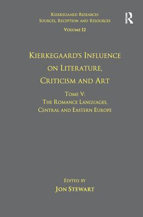 Volume 12, Tome V: Kierkegaard's Influence on Literature, Criticism and Art: The Romance Languages, Central and Eastern Europe, 1st Edition (Paperback) book cover