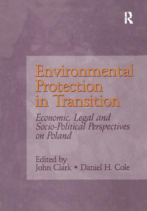 Environmental Protection in Transition: Economic, Legal and Socio-Political Perspectives on Poland book cover