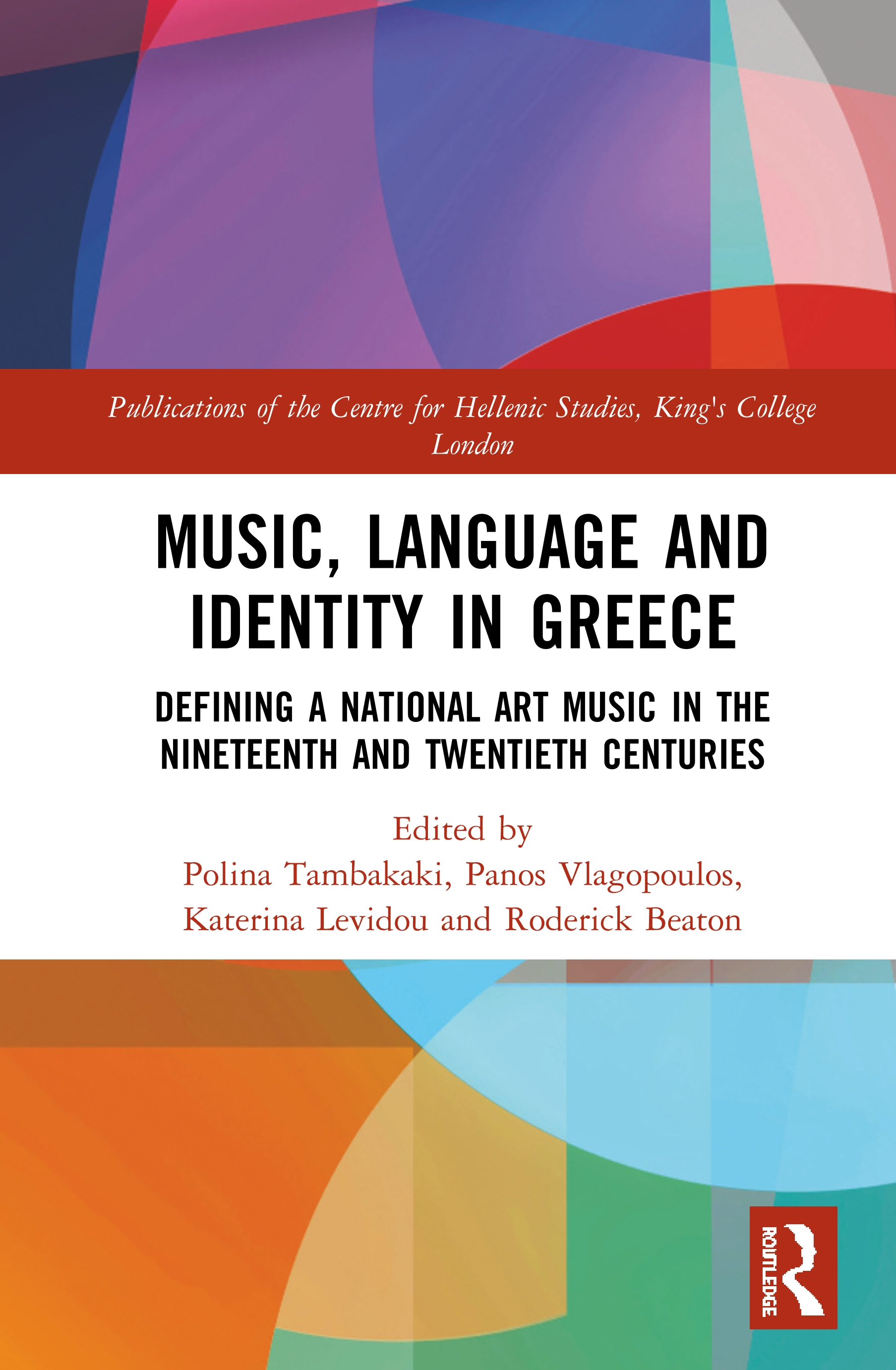 Music, Language and Identity in Greece: Defining a National Art Music in the Nineteenth and Twentieth Centuries, 1st Edition (Hardback) book cover