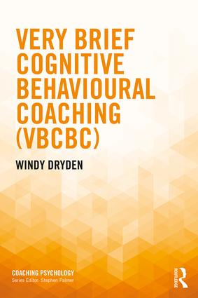 Very Brief Cognitive Behavioural Coaching (VBCBC): 1st Edition (Paperback) book cover