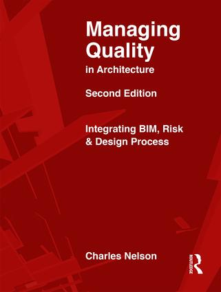 Managing Quality in Architecture: Integrating BIM, Risk and Design Process book cover