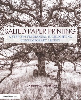 Salted Paper Printing: A Step-by-Step Manual Highlighting Contemporary Artists book cover