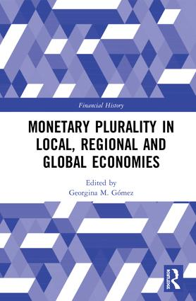 Monetary Plurality in Local, Regional and Global Economies book cover