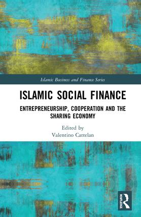 Islamic Social Finance: Entrepreneurship, Cooperation and the Sharing Economy book cover