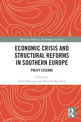 Economic Crisis and Structural Reforms in Southern Europe: Policy Lessons book cover