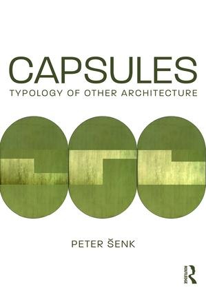 Capsules: Typology of Other Architecture: 1st Edition (Paperback) book cover