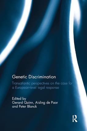 Genetic Discrimination: Transatlantic Perspectives on the Case for a European Level Legal Response book cover