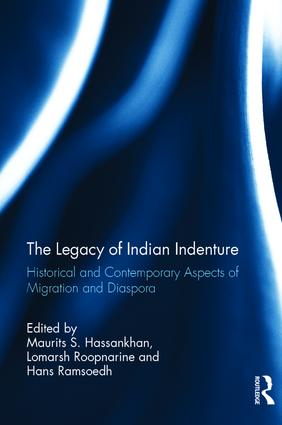 The Legacy of Indian Indenture: Historical and Contemporary Aspects of Migration and Diaspora, 1st Edition (Hardback) book cover