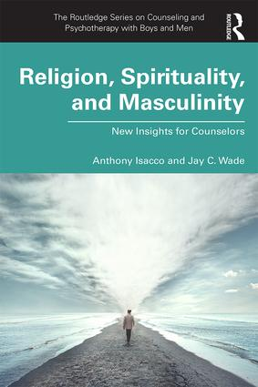 Religion, Spirituality, and Masculinity: New Insights for Counselors, 1st Edition (Paperback) book cover