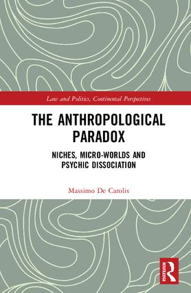 The Anthropological Paradox: Niches, Micro-worlds and Psychic Dissociation book cover