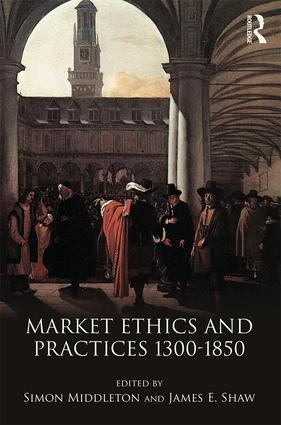 Market Ethics and Practices, c.1300–1850 (Paperback) book cover