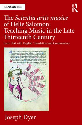 The Scientia artis musice of Hélie Salomon: Teaching Music in the Late Thirteenth Century: Latin Text with English Translation and Commentary, 1st Edition (Hardback) book cover