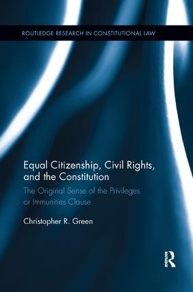 Equal Citizenship, Civil Rights, and the Constitution: The Original Sense of the Privileges or Immunities Clause book cover