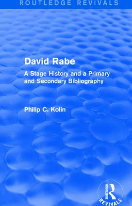 Routledge Revivals: David Rabe (1988): A Stage History and a Primary and Secondary Bibliography, 1st Edition (Paperback) book cover