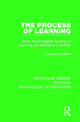 The Process of Learning: Some Psychological Aspects of Learning and Discipline in School book cover