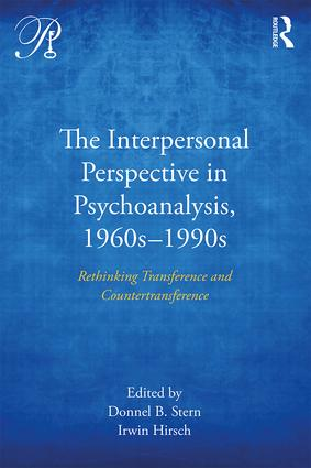 The Interpersonal Perspective in Psychoanalysis, 1960s-1990s: Rethinking transference and countertransference (Paperback) book cover