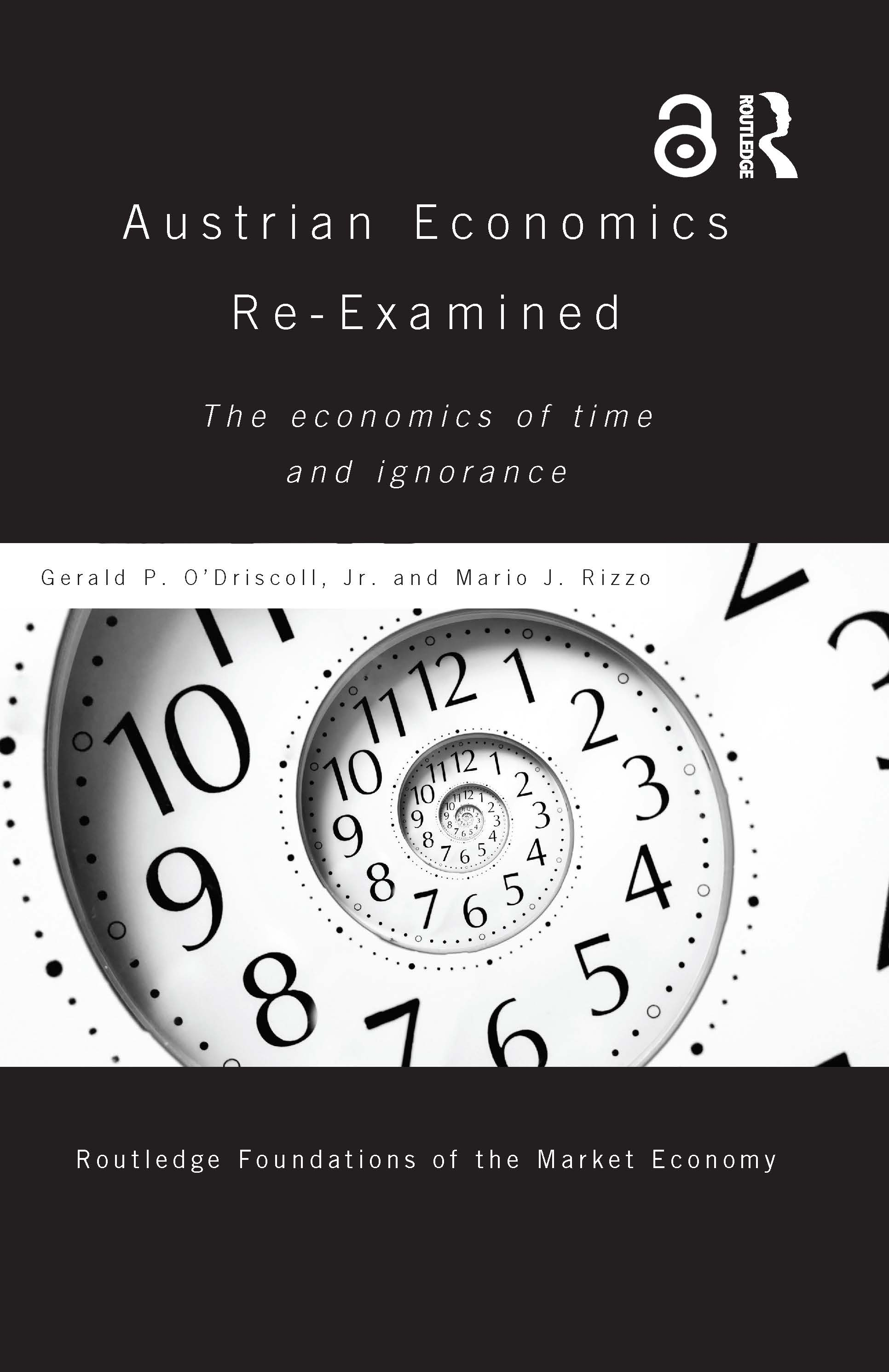 Austrian Economics Re-examined: The Economics of Time and Ignorance, 1st Edition (Paperback) book cover