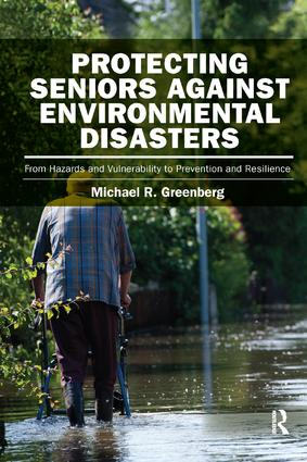 Protecting Seniors Against Environmental Disasters: From Hazards and Vulnerability to Prevention and Resilience book cover