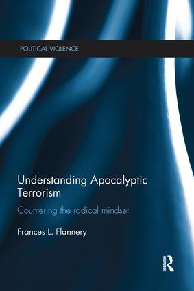 Understanding Apocalyptic Terrorism: Countering the Radical Mindset book cover